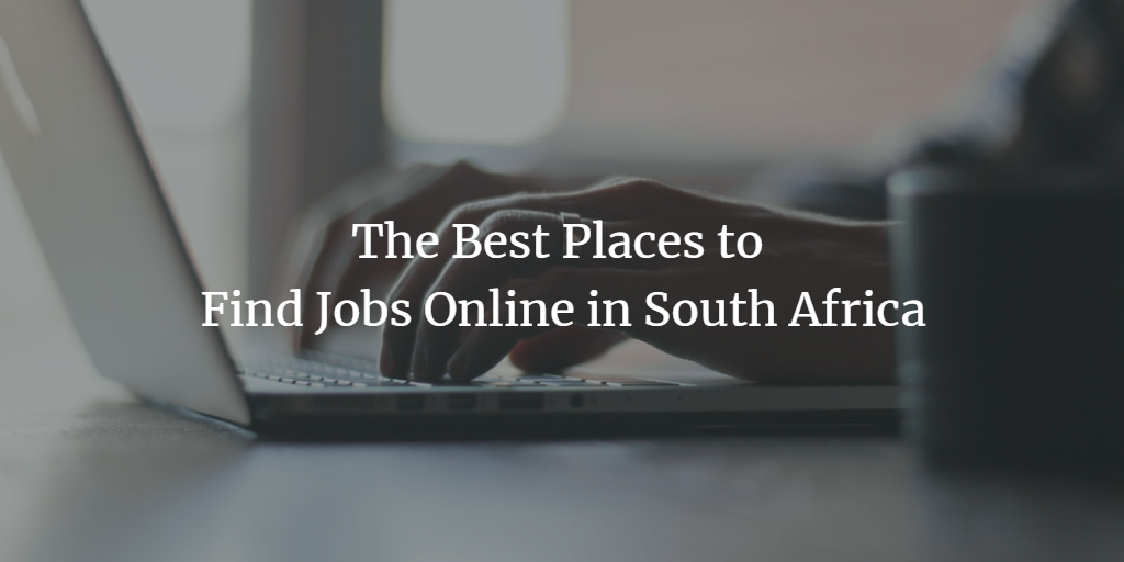 The Best Places to Find Jobs Online in South Africa
